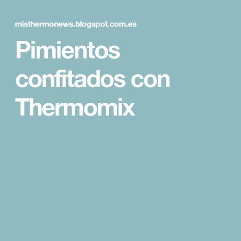 Pimientos confitados con Thermomix