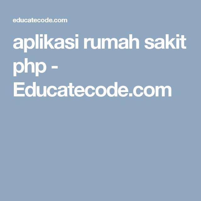 aplikasi rumah sakit php - Educatecode.com