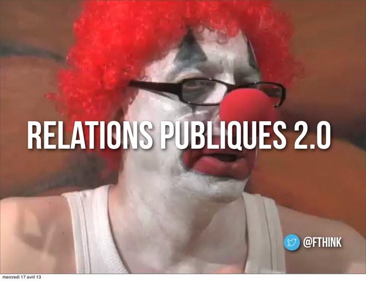 Relations publiques 2.0 #RP20 by Frédéric Therrien via Slideshare