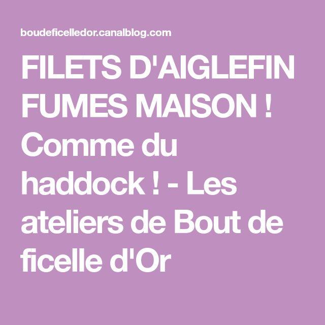FILETS D'AIGLEFIN FUMES MAISON ! Comme du haddock ! - Les ateliers de Bout de ficelle d'Or