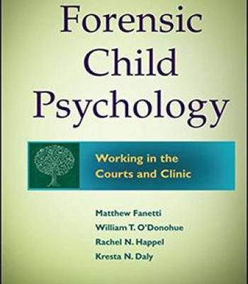 Forensic Child Psychology: Working In The Courts And Clinic PDF