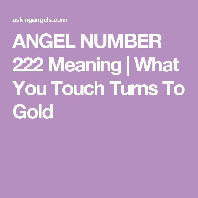 ANGEL NUMBER 222 Meaning | What You Touch Turns To Gold