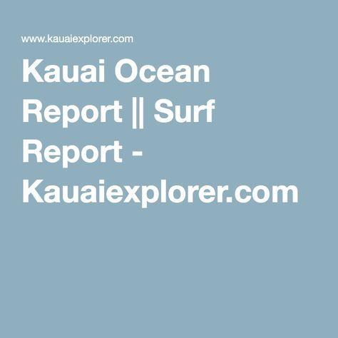 Kauai Ocean Report    Surf Report - Kauaiexplorer.com