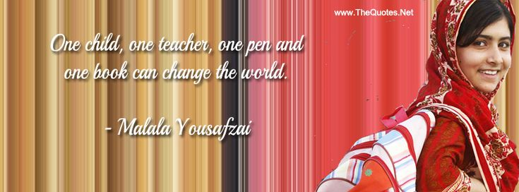 Facebook Cover Image - Malala Yousafzai Speech. One child, one teacher, one pen and one book can change the world.