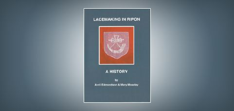 Lacemaking In Ripon a History