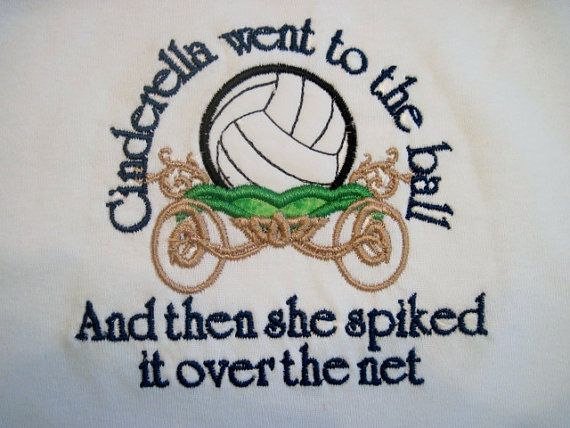 Cinderella went to the ball...  volleyball T-shirt