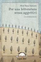 Per una letteratura senza aggettivi / María Teresa Andruetto