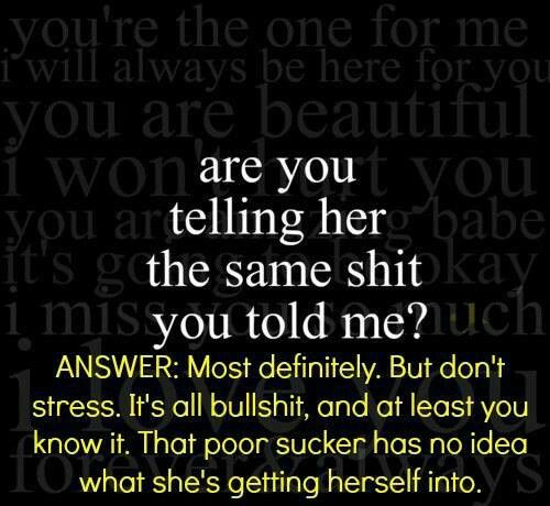 Story of my life: Honestly, I have no sympathy for her. She's in for a hell of a ride with my narcissist EXboyfriend(& not in a good way), that I wish I had the courage to kick to the curb for good at lot sooner then I did, but I did it & I'm proud of me for that. Karma's a bitch, bitch lol. Enjoy slowly drowning in his chronic lying, cheating, emotional vampire's deep, black, sludgey slough of extreme drama hell. He's all yours.