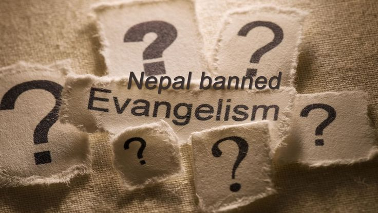 All evangelistic action is ban in Nepal