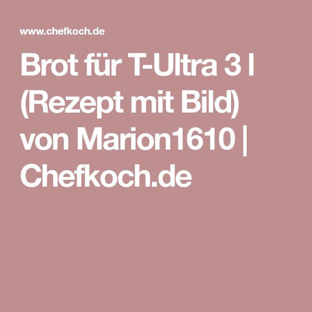 Brot für T-Ultra 3 l (Rezept mit Bild) von Marion1610   Chefkoch.de