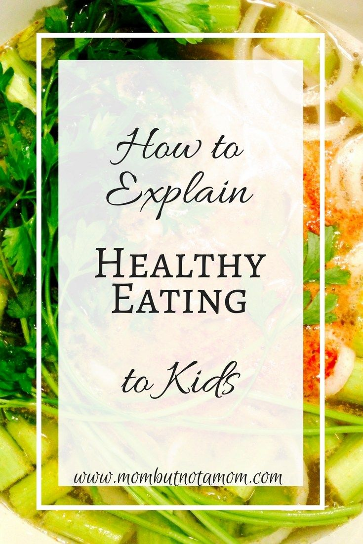 How to talk about healthy eating with your kids. The conversation starts with you! | Mom but not a Mom