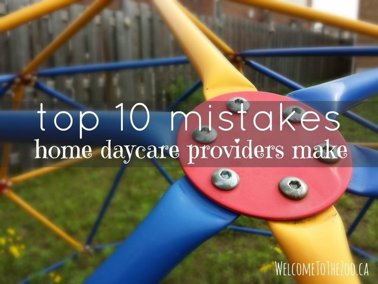 I totally did #10 -- BIG mistake!  All of them are good to keep in mind for your home daycare ...