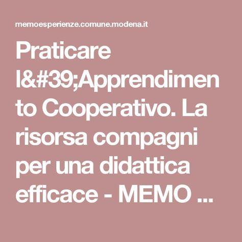 """Praticare l'Apprendimento Cooperativo. La risorsa compagni per una didattica efficace - MEMO Multicentro Educativo Modena """"Sergio Neri"""""""