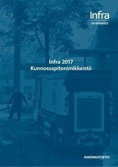 Infra 2017 Kunnossapitonimikkeistö.