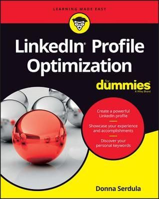 DOWNLOAD PDF] Linkedin Profile Optimization for Dummies by Donna