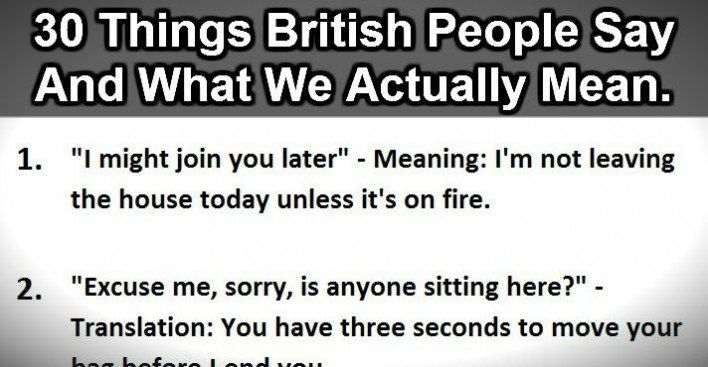 30 Things British People Say Vs What We Actually Mean. #9 ...