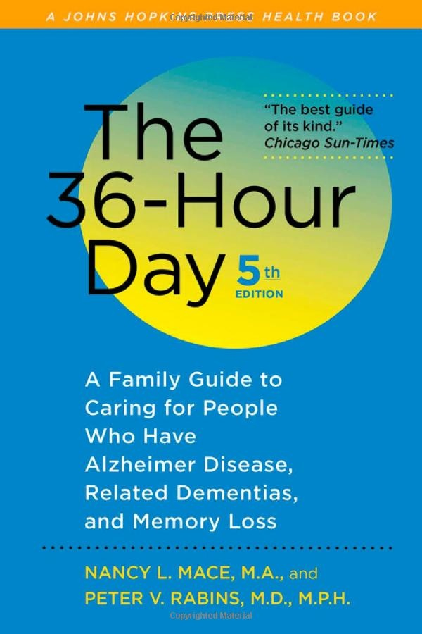The 36-Hour Day: A Family Guide to Caring for People Who Have Alzheimer Disease, Related Dementias, and Memory Loss #caregiving