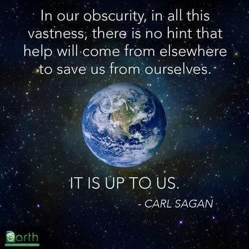 In our obscurity... Carl Sagan had it right.