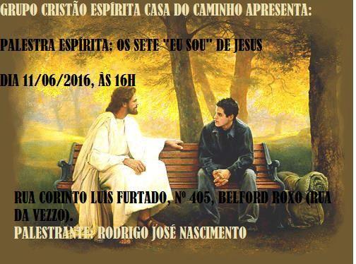 Grupo Cristão Espírita Casa do Caminho Convida para a sua Palestra Pública - Belford Roxo – RJ - http://www.agendaespiritabrasil.com.br/2016/06/10/grupo-cristao-espirita-casa-do-caminho-convida-para-sua-palestra-publica-belford-roxo-rj/