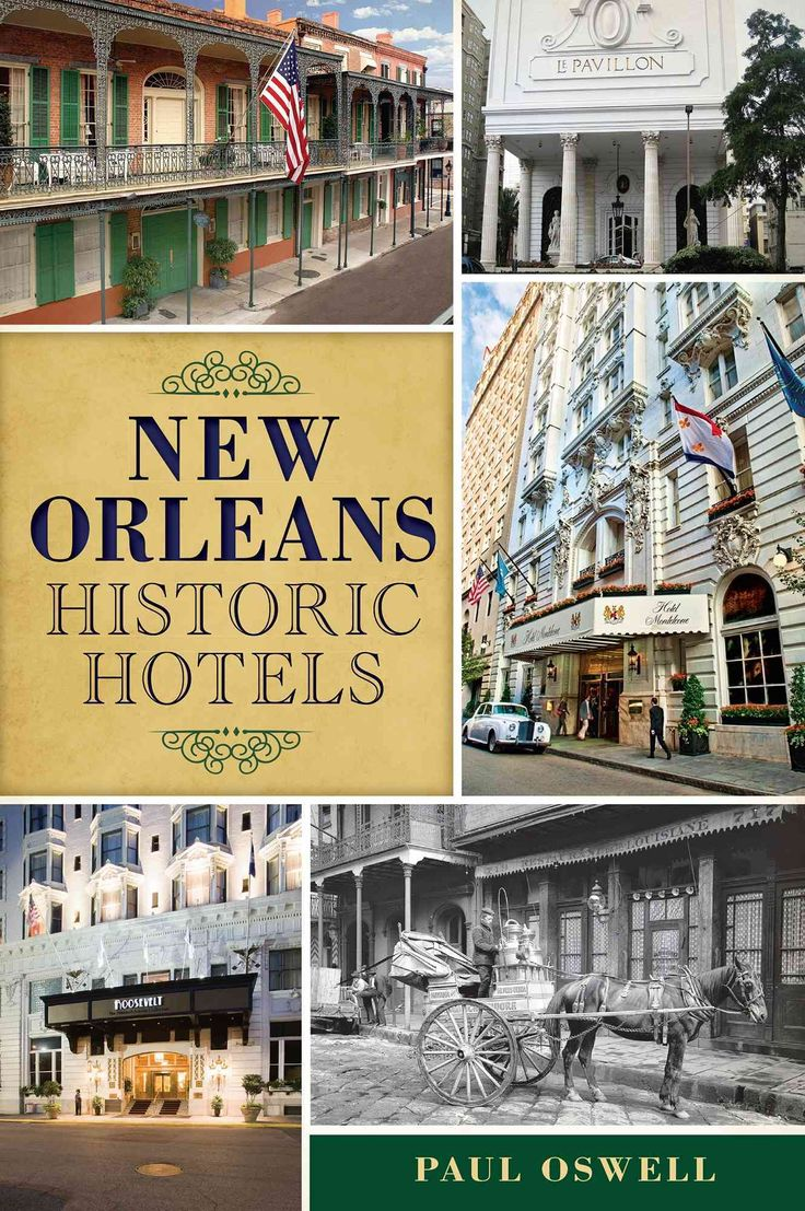Explore the history of the most notable and celebrated hotels in New Orleans.