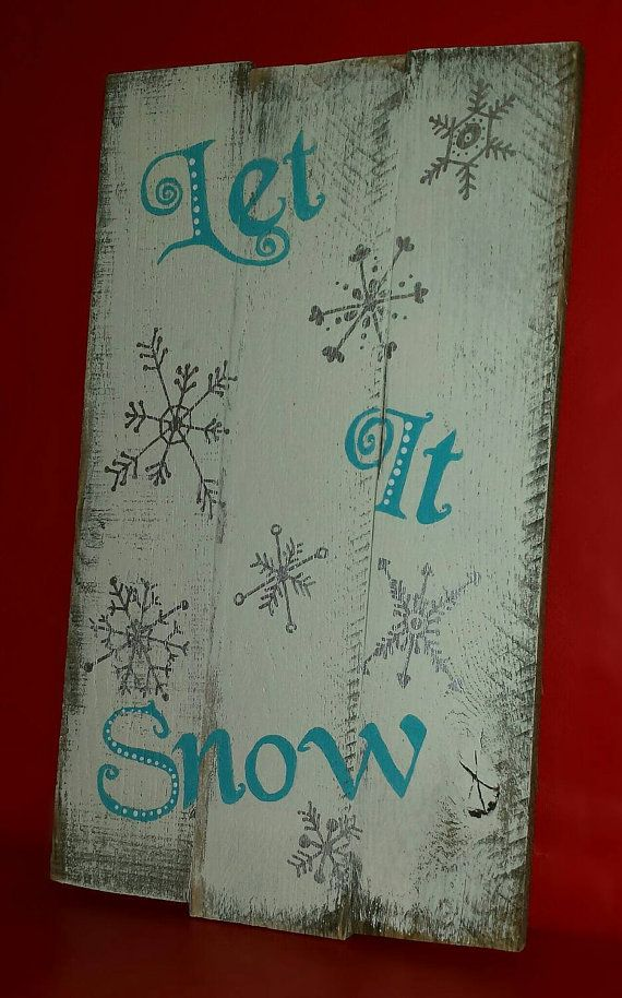 Check out this item in my Etsy shop https://www.etsy.com/listing/209875913/let-it-snow-hand-painted-pallet-sign Like us on Facebook! https://m.facebook.com/katealainedesigns