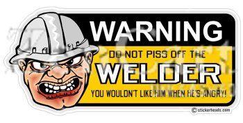 Do not piss off the WELDER - Union - Sticker