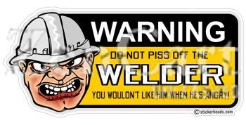 Do not piss off the WELDER - Union - Sticker