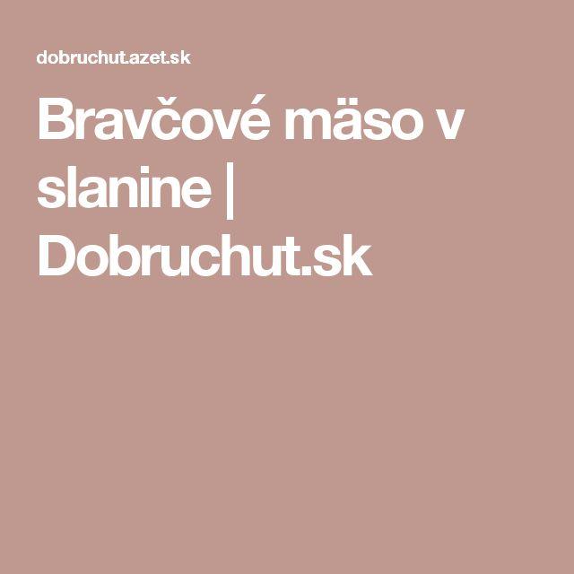 Bravčové mäso v slanine | Dobruchut.sk