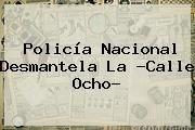 http://tecnoautos.com/wp-content/uploads/imagenes/tendencias/thumbs/policia-nacional-desmantela-la-calle-ocho.jpg Policia Nacional. Policía Nacional desmantela la ?Calle Ocho?, Enlaces, Imágenes, Videos y Tweets - http://tecnoautos.com/actualidad/policia-nacional-policia-nacional-desmantela-la-calle-ocho/