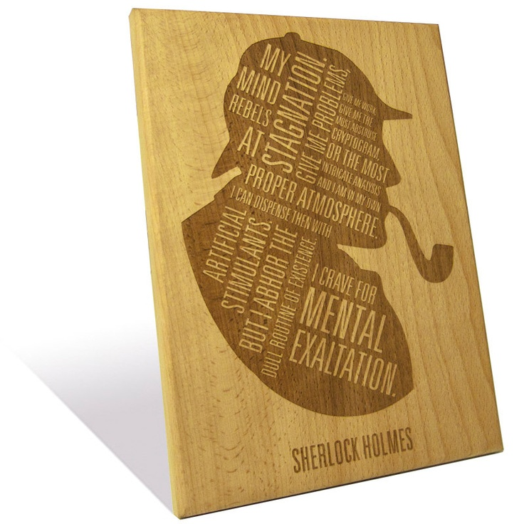 "Sherlock Holmes' famous quote etched on a Wooden Plaque (7.5""x10""). $45.00, via Etsy."