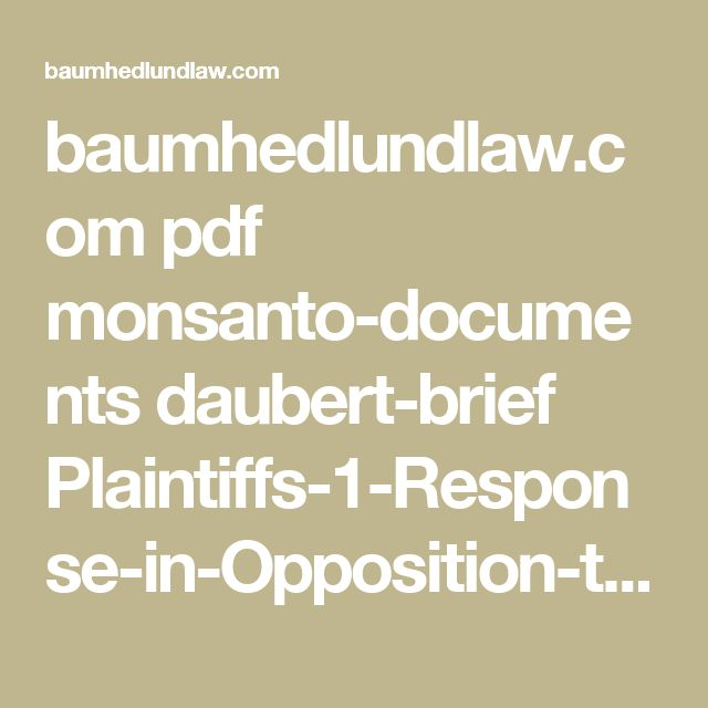 baumhedlundlaw.com pdf monsanto-documents daubert-brief Plaintiffs-1-Response-in-Opposition-to-Monsanto-Companys-Daubert-and-Summary-Judgment-Motion.pdf