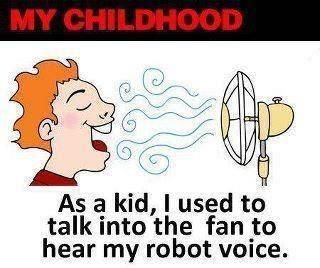 yea: Remember, Robot Voice, Time, Childhood Memories, Funny Stuff, Things, Kid