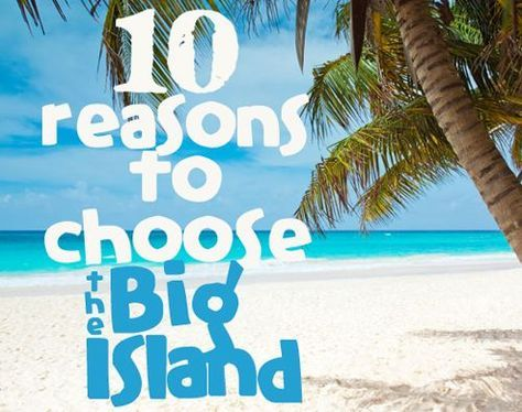 """Hawaii is beautiful anywhere you go, but you can't beat these """"10 Reasons to Choose The Big Island."""" #travel"""