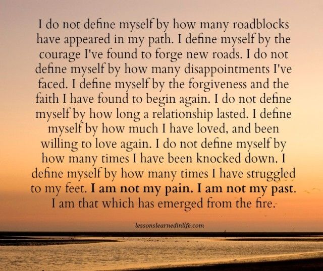Lessons Learned in Life | I am not my past.