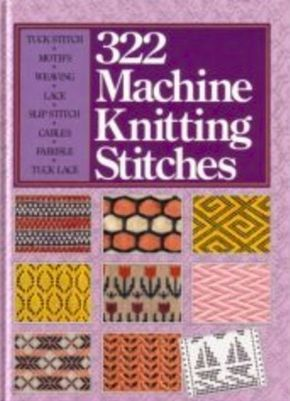 """Link to LIBRARY THING rating for """"322 Machine Knitting Stitches""""  by Sterling Publishing Company"""