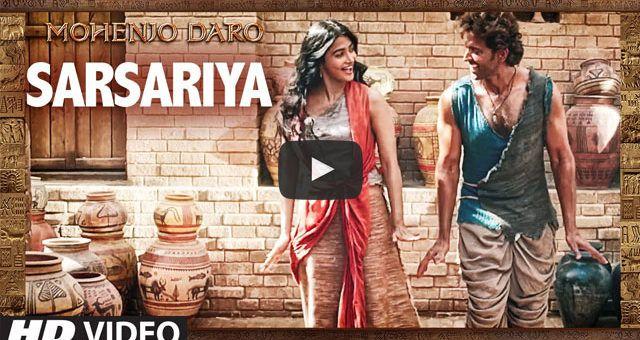 Presenting the song #Sarsariya ft. #HrithikRoshan & #PoojaHegde from #MohenjoDaro  #MohenjoDaro #ARRahman