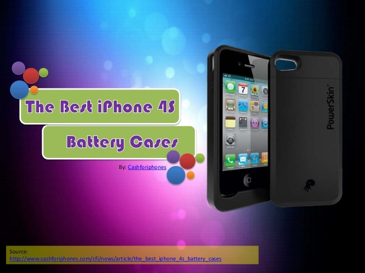 the-best-iphone-4s-battery-cases-13925550 by cash4iphones via Slideshare