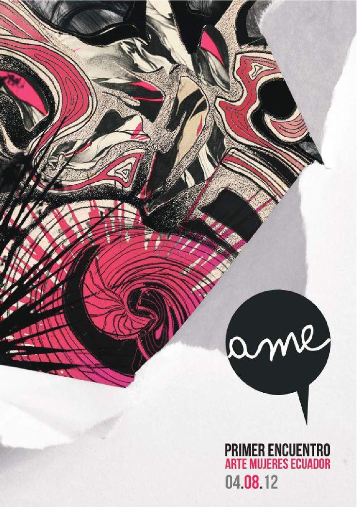 Catálogo AME 2012  Catálogo del Primer Encuentro Arte Mujeres Ecuador AME, organizado y gestionado por el Colectivo La Emancipada, realizado en agosto del año 2012 en las instalaciones del Museo de Artes Gráficas en Quito.