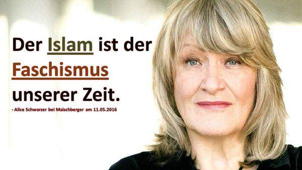 Der Islam ist der Faschismus unserer Zeit. — Alice Schwarzer