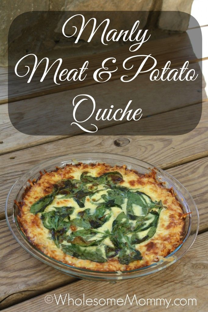 Manly Meat and Potato Quiche - A man's quiche :) From WholesomeMommy ...