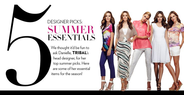 Designer Picks: Summer Essentials #tipsandtrends #tribalsportswear #summer #fashion #designerpicks