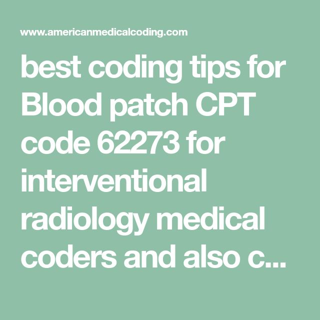 Best Coding Tips For Blood Patch CPT Code 62273 For