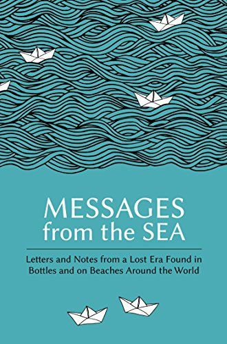 Messages from the Sea: Letters and Notes from a Lost Era ... https://www.amazon.com/dp/B01L9HP1EW/ref=cm_sw_r_pi_dp_x_SPlpybS9KB3F3