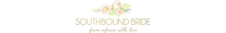 SouthBound Bride | South African Wedding Blog