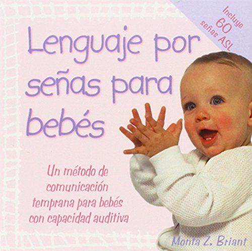 Lenguaje Por Senas Para Bebes: (Baby Sign Language Basics... https://www.amazon.com/dp/1401906397/ref=cm_sw_r_pi_dp_x_GRk.ybSC5JX1S