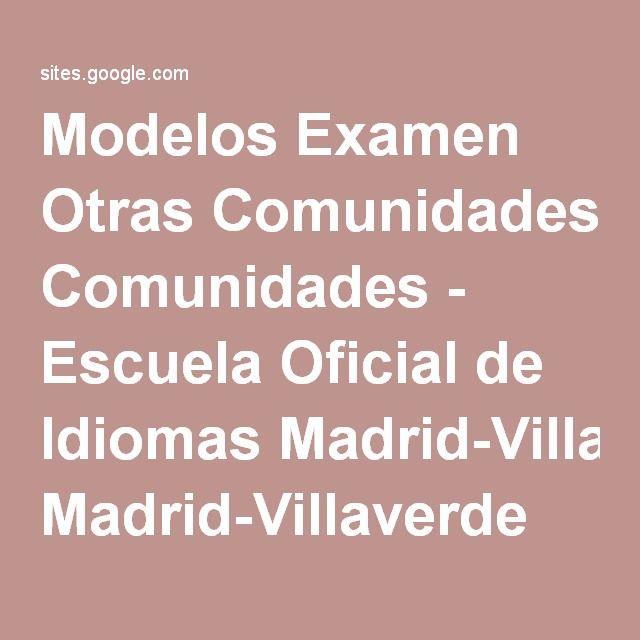 Modelos Examen Otras Comunidades - Escuela Oficial de Idiomas Madrid-Villaverde