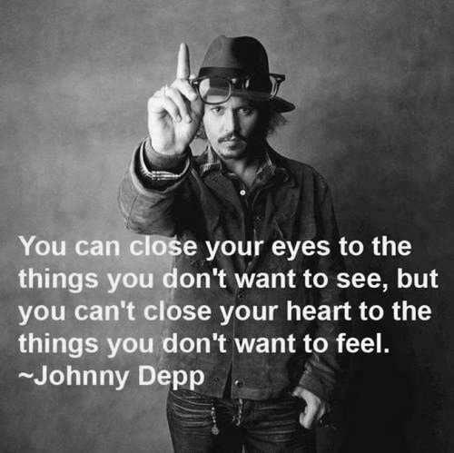 Jhonny Depp.....Wise words:3