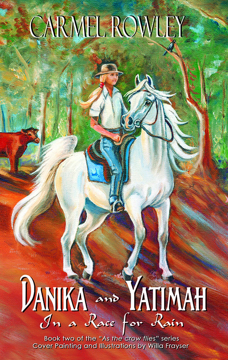 """Danika and Yatimah in a Race for Rain - book 2 of the """"As the Crow Flies"""" series. Buy Online www.carmelrowley.com.au"""