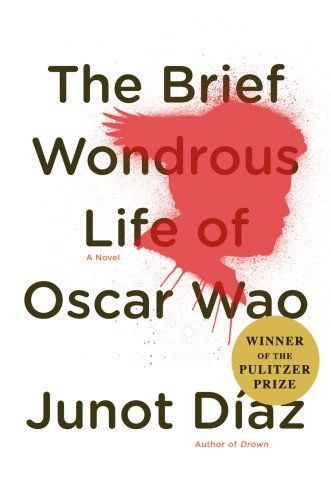 The Brief Wondrous Life of Oscar Wao by Junot Diaz.