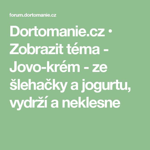 Dortomanie.cz • Zobrazit téma - Jovo-krém - ze šlehačky a jogurtu, vydrží a neklesne